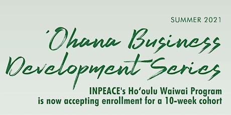 'Ohana Business Development Series Orientation (VIRTUAL) tickets