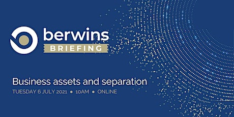 Berwins' Briefing: Business assets and separation tickets