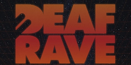 DEAF RAVE REUNION PARTY tickets