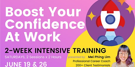 Boost Your Confidence At Work⚡2-Week Intensive Training by Mei Phing tickets