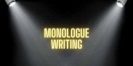Monologue Writing tickets