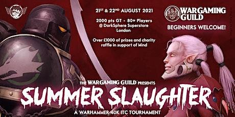 Wargaming Guild: Summer Slaughter 2021 - 40K ITC T tickets