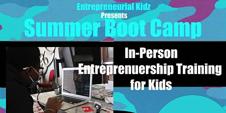 Copy of Young Entrepreneur Summer Boot Camp tickets
