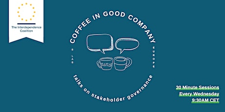 Coffee in Good Company: Talks on Stakeholder Governance tickets