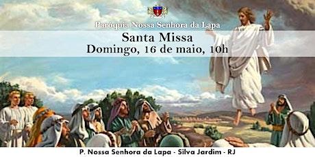 SANTA MISSA - ASCENSÃO DO SENHOR - 16/05 - Domingo - 10h ingressos