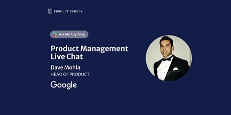 Live Chat with Google Head of Product tickets