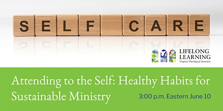 Attending to the Self: Healthy Habits for Sustainable Ministry Tickets