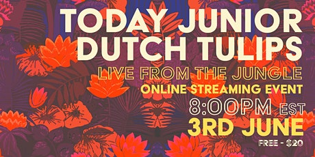 Today Junior, Dutch Tulips x OVV x Live at The Jungle tickets