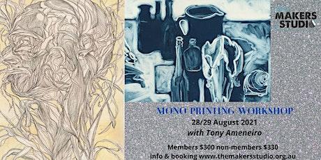 MONO TYPE PRINTING WORKSHOP - Tony Ameneiro 28/29 August 2021 tickets