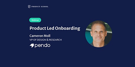 Webinar: Product Led Onboarding by Pendo VP of Design & Research tickets