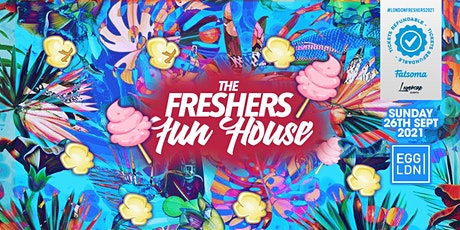 THE 2021 FRESHERS FUN HOUSE AT EGG LONDON! tickets