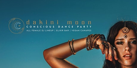DAKINI MOON Conscious Dance Party | All Female DJ Lineup tickets