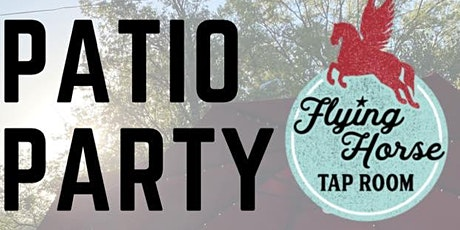 Patio Party @ Flying Horse Taproom tickets