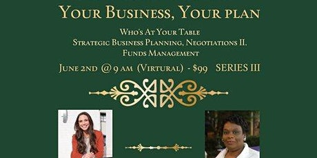 Series III - YOUR BUSINESS, YOUR PLAN:  Who's sitting at your TABLE tickets