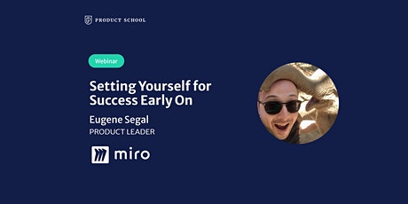 Webinar: Setting Yourself for Success Early On by Miro Product Leader tickets