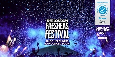 THE 2021 LONDON FRESHERS FESTIVAL AT FABRIC! FULL LINEUP TBA tickets
