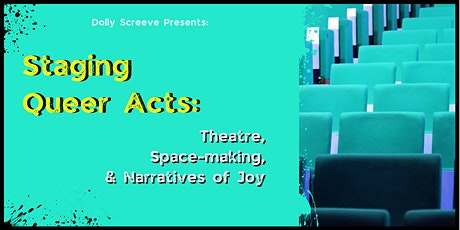 Staging Queer Acts: Theatre, Space-making, & Narratives of Joy tickets