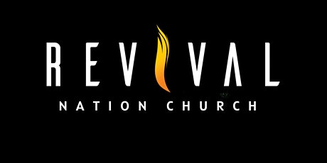 REVIVAL NATION CHURCH WEEKLY SERVICE tickets