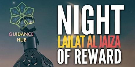 Night of Reward I Lailat al Jaiza I11PM tickets