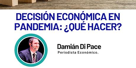 DAMIAN DI PACE: DECISIÓN ECONÓMICA EN PANDEMIA ¿ QUE HACER? bilhetes
