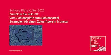 Das Schlossareal -  Strategien für einen Zukunftsort in Münster Tickets