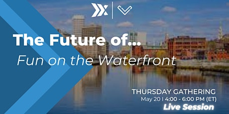 The Future of...Fun on the Waterfront tickets