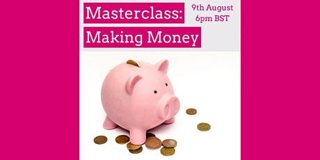 Masterclass: Making Money - Tips and support for self-employed/ freelancers tickets