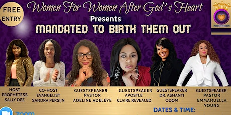 """""""MANDATED TO BIRTH THEM OUT""""  BY WOMEN FOR WOMEN AFTER GOD' S HEART Tickets"""