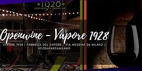 Giovedi Fabbrica del Vapore - OPEN WINE - Milano biglietti