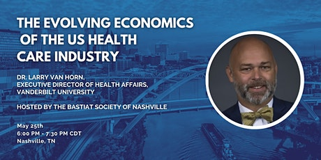 "Nashville: ""The Evolving Economics of the US Health Care Industry"" tickets"