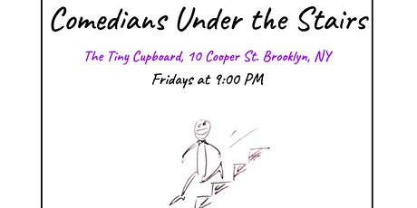 Comedians Under the Stairs---Indoor, In-person Stand Up Show! tickets