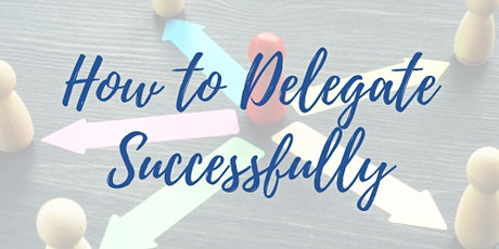 How to Delegate Successfully tickets