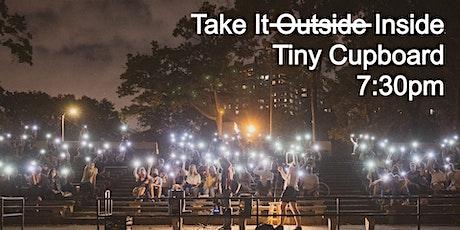 Take It Inside Comedy Show  @ Tiny Cupboard Comedy Club (Bushwick) tickets
