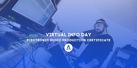 VIRTUAL INFO DAY: ELECTRONIC MUSIC PRODUCTION CERTIFICATE tickets