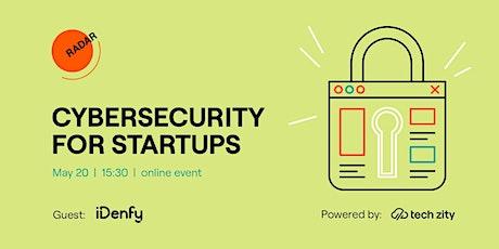 Tech Zity Radar #6: Cybersecurity for startups I Guest: iDenfy tickets