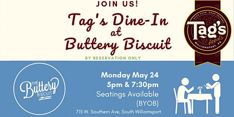 Tag's Dine-In at Buttery Biscuit, Monday May 24 tickets