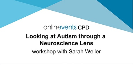 Looking at Autism through a Neuroscience Lens - Sarah Weller tickets