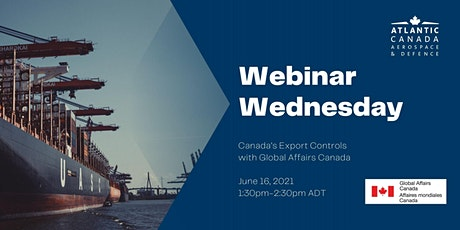 Webinar Wednesday - Canada's Export Controls with Global Affairs Canada tickets