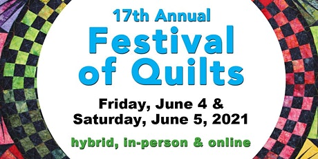 17th Annual Festival of Quilts - In Person and Online tickets