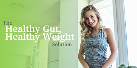 The Healthy Gut, Healthy Weight Solution Masterclass tickets