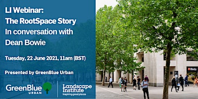 LI Webinar: The RootSpace Story, in conversation with Dean Bowie