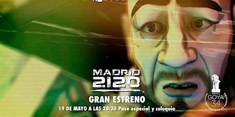 Estreno en Exclusiva Madrid 2120 entradas