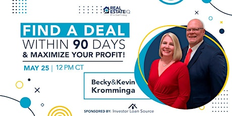 Find a Deal within 90 days and Maximize your Profit! tickets