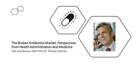 The Broken Antibiotics Market - Online Talk by Prof. Dr. Thomas Zeltner tickets