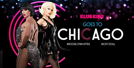 Klub Kids Colchester Presents: CHICAGO (Feat BrookeLynn & Nicky Doll (14+) tickets