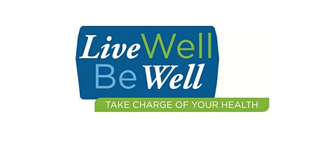 ONLINE - Live Well, Be Well: Chronic Disease Self-Management Workshop(C tickets