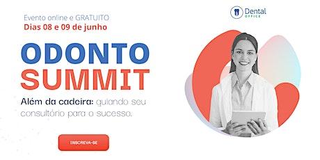 Odonto Summit | Além da cadeira: guiando o seu consultório para o sucesso bilhetes
