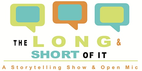 The Long & Short Of It - Storytelling Show & Open Mic tickets