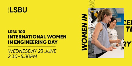 LSBU 100 - International Women In Engineering Day tickets