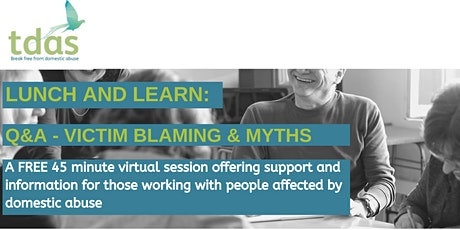 Lunch and Learn: Q&A Victim Blaming and Myths tickets